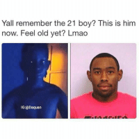 Damn I feel old😂😂: Yall remember the 21 boy? This is him  now. Feel old yet? Lmao  IG:@Daquan Damn I feel old😂😂