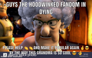Grandma, Cool, and Help: 6GUYS THE HOODWINKED FANDOM  IN  DYING  alamy  a  alamy  alamy  a  PLEASE HELP  BY THE WAY THIS GRANDMA IS SO COOL  amy  AND MAKE IT POPULAR AGAIN.  a aaniy tock prioto  made with mematic  BPP2B0  www.alamy.com Please help a hoodwinked lover out🤞😭