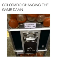Candy, Funny, and Lmao: COLORADO CHANGING THE  GAME DAMN  COTTON  CANDY $4 Lmao only in the hood😂😂💯-hoodclips hoodvines