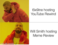 Meme, Will Smith, and youtube.com: 6ix9ine hosting  YouTube Rewind  Will Smith hosting  Meme Review  made with mematic