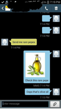 Pepe, Rare Pepe, and Greasy Greek  7 19 PM 7 14 PM 7 14 PM Send me rare  pepes 7 14 PM Check this rare pepe MMS 7 14 PM Oops that s olive oil 7 15  PM nter ... a9a2dd989f9d