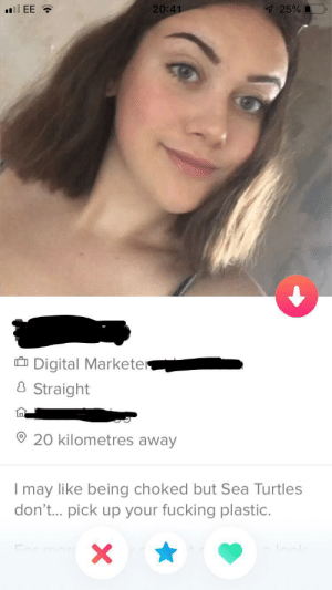 Eco friendly tinder: 7 25%L  20:41  .EE  Digital Marketer  & Straight  20 kilometres away  I may like being choked but Sea Turtles  don'... pick up your fucking plastic.  X  Cor more Eco friendly tinder