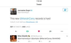 mimithedaydream:  Lambs, are we ready?!?!  Im PROLAPSED !  🌈🌈🌈🌈😩😩😩😩🔥🔥🔥🔥🌸: 7:50 AM  Tweet  Jermaine Dupri  @jermainedupri  This new @MariahCarey records is hard  1/25/17, 3:47 AM from Brookhaven, GA  581 RETWEETS 856 LIKES  Miss Giselle @KillerBeyonce  @jermainedupri @joshpls @MariahCarey SHAKING  1d  13 2 mimithedaydream:  Lambs, are we ready?!?!  Im PROLAPSED !  🌈🌈🌈🌈😩😩😩😩🔥🔥🔥🔥🌸