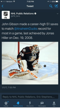 Take this L flyers   FirstinCali: 7:55 PM  .oooo Verizon  69%  Tweet  NHL Public Relations  @PR NHL  John Gibson made a career-high 51 saves  to match Anaheim Ducks  record for  most in a game, last achieved by Jonas  Hiller on Dec. 19, 2008  11/17, 7:55 PM  Reply to NHL Public Relations, Eric Stephens,...  Notifications  Moments  Home  Messages Take this L flyers   FirstinCali