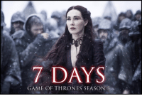 7 DAYS  GAME OF THRONES SEASON S Starting our countdown with Melisandre once again! At Castle Black. Game of Thrones Memes