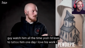 Love, Tattoos, and Yeah: 7  guy watch him all the time yeah I'd love  to tattoo him one day I love his work I  PEWDIEPIE  nfed There was a video on YouTube where tattoo artists reactef to youtuber tattoos, not sure what to make of it but felix should see it i feel