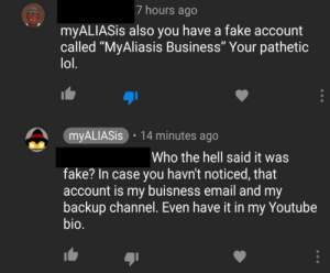 """This is my 3rd time trying to upload this because my first attempt violated a rule and my 2nd attempt got removed because there is a dumbass moderator in this subreddit. The guy on top in the photo has been prooven multiple times to be a lier by me. This comment of his is honestly amusing to me.: 7 hours ago  myALIASis also you have a fake account  called """"MyAliasis Business"""" Your pathetic  lol.  14 minutes ago  myALIASis  Who the hell said it was  fake? In case you havn't noticed, that  account is my buisness email and my  backup channel. Even have it in my Youtube  bio. This is my 3rd time trying to upload this because my first attempt violated a rule and my 2nd attempt got removed because there is a dumbass moderator in this subreddit. The guy on top in the photo has been prooven multiple times to be a lier by me. This comment of his is honestly amusing to me."""
