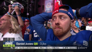 Giants fans can't believe it...: 7. JAX  6. NYG  Daniel Jones QB-Duke  PICK IS IN  OUND1 abc ALS-Kyler Murray QB/Oklahoma  2. 49ers- Nick Bosa DE/Ohio State 3. JETS - Quinnen Will Giants fans can't believe it...