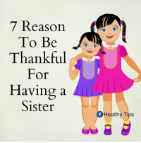 Love, Memes, and Reason: 7 Reason.  To Be  Thankful  For  Having a  Sister  Of Healthy Tips I Love My Sister <3