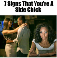 CLICK LINK IN BIO FOR THE 7 SIGNS: 7 Signs That You're A  Side Chick CLICK LINK IN BIO FOR THE 7 SIGNS