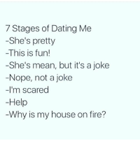 Memes, 🤖, and Means: 7 Stages of Dating Me  -She's pretty  -This is fun!  She's mean, but it's a joke  Nope, not a joke  I'm scared  Help  Why is my house on fire? 😈 rp my boo @thedailycrank ❤️ Make sure you're following her! @thedailycrank @thedailycrank @thedailycrank @thedailycrank