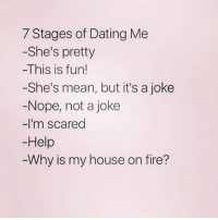 Enjoy 😁 Make sure you follow @northwitch69 @northwitch69 @northwitch69 @northwitch69: 7 Stages of Dating Me  -She's pretty  -This is fun!  -She's mean, but it's a joke  Nope, not a joke  -I'm scared  Help  Why is my house on fire? Enjoy 😁 Make sure you follow @northwitch69 @northwitch69 @northwitch69 @northwitch69