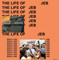 it was a good campaign, Jeb.   THE LIFE OF JEB  WHICH/ ONE it was a good campaign, Jeb.