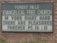 Church, Forever, and Free: FOREST HILLS  EVANGELICAL FREE CHURCH  IN YOUR RIGHT HAND  THERE ARE PLEASURES  FOREVER PS 16 Well, if you insist... ~Jaclyn