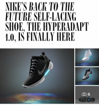Finals, Funny, and Future: NIHES BACh THE  FUTURE SELF LACING  SHOE. THE HYPERADAPT  1.0, IS FINALLY HERE  CO 6 Nike with the self lacing shoes!? 😳