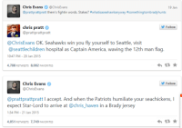 So Chris Pratt and Chris Evans, Star Lord and Captain America respectively, are both hardcore NFL Fans and are putting stakes on the Super Bowl.  Whose ever team loses, (Pratt- Seahawks, Evans-Patriots) they have to go to a childrens hospital and visit some sick kids. Evans in a Cap Uniform with a Seahawks flag, Pratt in a Pats Jersey. So Awesome!  Any NFL Fans here? Who you going for this year? I'm a Pats Fan for obvious reasons... -Steve Rogers: Chris Evans  @Chris Evans  19 Jan  @prattprattpratt them's fightin words. Stakes? #whatisaseahawkanyway #somethingtombradyhunts  chris pratt  Follow  @prattprattpratt  @Chris Evans OK. Seahawks win you fly yourself to Seattle, visit  @seattle children hospital as Captain America, waving the 12th man flag  10:47 PM 20 Jan 2015  tR  4,788 RETWEETS 8,002 FAVORITES  Chris Evans  Follow  @Chris Evans  @prattprattpratt l accept. And when the Patriots humiliate your seachickens, l  expect Star-Lord to arrive at @chris haven in a Brad  jersey  1:34 PM 21 Jan 2015  4,051 RETwEETs 7,749 FAvORITES  tR So Chris Pratt and Chris Evans, Star Lord and Captain America respectively, are both hardcore NFL Fans and are putting stakes on the Super Bowl.  Whose ever team loses, (Pratt- Seahawks, Evans-Patriots) they have to go to a childrens hospital and visit some sick kids. Evans in a Cap Uniform with a Seahawks flag, Pratt in a Pats Jersey. So Awesome!  Any NFL Fans here? Who you going for this year? I'm a Pats Fan for obvious reasons... -Steve Rogers