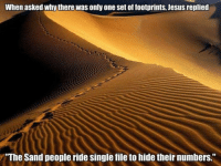 "Jesus, Bart, and Bible: When asked whythere was only one set of footprints, Jesus replied  'The Sand people ride single file to hide their numbers."" The interesting thing is that this would probably make for a better Bible in general. (Picture thrown at the page by a long-time fan) ~Twig (Blah blah Bart Simpsоn blah blah blah Cosplay.)"