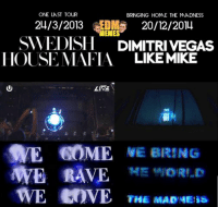 Anybody noticed this Copy&Paste technique? grin emoticon: ONE LAST TOUR  BRINGING HOME THE MADNESS  MEMES  SWEDISH DIMITRIVEGAS  HOUSE MAFIA LIKE MIKE  LIVE  WE GOME  NE BRING  WE RAVE  WE LOVE THE MAD NEis Anybody noticed this Copy&Paste technique? grin emoticon