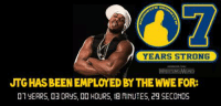 In honour of JTG's seventh year as a WWE superstar ... BROOKLYN BROOKLYN: YEARS STRONG  JUTGHASBEENEMPLOYED BY THEWWE FOR:  01 yERRS, D3DRyS, DO HOURS, 18 MINUTES, 29 SECONDS In honour of JTG's seventh year as a WWE superstar ... BROOKLYN BROOKLYN