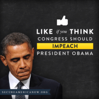 LIKE If you THINK  CONGRESS SHOULD  IMPEACH  PRESIDENT OBAMA  SECURE A MERICANOW. ORG It's time to impeach President Obama! Tell congress that you want Obama out of the White House, here: http://action.secureamericanow.org/.
