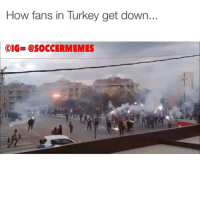 Galatasaray vs Fenerbahce hooligans. Damn.: How fans in Turkey get down..  CIG- @SOCCER MEMES Galatasaray vs Fenerbahce hooligans. Damn.