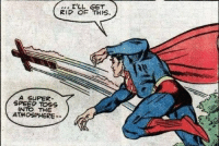 """""""Why do you only post about Christianity, not Islam?!!1!"""" Well 1) We do, but not as often as I would like because we're shouted down frequently for being """"culturally insensitive"""" when we post about Islam 2) I dunno, why is Superman throwing a cross and not Muhammad in this picture?  Also, while we're on the subject would someone please photoshop a drawing of Muhammad in over the Cross? ~Twig Edit: Further: In terms of some other religions, and why I don't post about them as much as you would like me to: Judaism:  Anything about the old testament of the Bible cross-applies automatically to Judaism (Except for the things that the authors of the new testament added or changed so that it would match the Jesus mythology better) Buddhism: Generally, Buddhism isn't an issue.  Yeah, there are some conflicts started by Buddhists in the name of Buddhism and the like (Somewhat recent events in the Indian subcontinent come to mind) but it's considerably less common than what happens with other religions.  Further, you get semi-informed 'scholars' who ardently insist that despite rituals, a belief in an afterlife & a spirit, and a belief in a higher power in general, Buddhism is not a religion. Hinduism: I'm not educated well enough in Hinduism to make Original content and all of the good jokes on Hinduism tend to be in other languages, which I can't actually read.  You can only make so many hamburger/reincarnation jokes before it gets old, and I reached that limit a while ago. Islam:  Again, generally not educated enough to make good commentary that hasn't been made, much of the good content on the subject is in Arabic, and it's easier to just not bother in general what with the cries of 'cultural blahblahblah' Basically anything else that doesn't fall under one of those blanket categories:  Who do you think I am?  I mean, what, are you expecting clever memes on fucking Zoroastrianism and Ancient Irish Paganism or something?  I don't have time for that.  Ain't nobody got time f"""