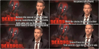 Ryan Reynolds is a savage💀😂😂: Before the movie starts lid like  DEAD  to say something to all tle little  kids who are in theaudience.  Hey, kids! Why the fuck  DEADP  are younerea  DEADPOI  No. Seriously. This isnt a kids  movie. Your parents must be very  bad people if they hrought you here.   DEADPOOL  Now I'm going to tell you  where babies come from.  DEADPO  When a man loves a woman  his penis gets hard.  DEADP  Then he sticks his Denis in her  vagina and starts llrusting until  he pees Sticky nilk inside her.   Nine months later the woman  DEADTH  pushes the baby out her vagina  after hours of excruciating pain.  DEADPOOL  And that's how babies are made.  DEADPOOL  One last thing.   DEADP Santa Claus isn't real  Your parents have been lying to you  DEADPOOL  EnjoV the imovie. Ryan Reynolds is a savage💀😂😂