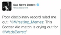 Who caught the Edgar Davids bullhammer?: Bad News Barrett  @Wade Barrett  Poor disciplinary record ruled me  out  Wrestling Memes: This  Soccer Aid match is crying out for  Wade Barrett'' Who caught the Edgar Davids bullhammer?