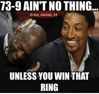 MJ and Pippen right now 😂 Personally I wanted LeBron to win, he fought for this win and wanted to bring a championship home to Cleveland. Much respect to Stephen Curry and the Warriors for beating the Bulls record. Great game! nbamemes nba_memes_24: 73-9 AINT NOTHING  Conba memes 24  UNLESS YOU WIN THAT  RING MJ and Pippen right now 😂 Personally I wanted LeBron to win, he fought for this win and wanted to bring a championship home to Cleveland. Much respect to Stephen Curry and the Warriors for beating the Bulls record. Great game! nbamemes nba_memes_24