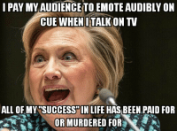 Meme-lady captivates her audience: I PAY MY AUDI ENCETO EMOTE AUDIBLY ON  CUE WHEN ITALK ON TV  ALL OF MY SUCCESS IN LIFE HAS BEEN PAID FOR  OR MURDERED FOR Meme-lady captivates her audience