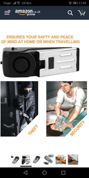 Amazon, Virgin, and Home: 74 17:49  Virgin .l  241 B/s  amazon.co.uk  prime  ENSURES YOUR SAFTY AND PEACE  OF MIND AT HOME OR WHEN TRAVELLING  THEFT  SECURITY What's in the bag?
