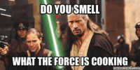 What is your favourite food?: DO YOU SMELL  WHAT THE FORCE IS COOKING  com  meme crunch What is your favourite food?
