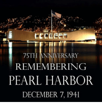 "Memes, Air Force, and Japan: 75TH ANNIVERSARY  REMEMBERING  PEARL HARBOR  DECEMBER 7, 194l Never forget. ""Yesterday, December 7, 1941 — a date which will live in infamy — the United States of America was suddenly and deliberately attacked by naval and air forces of the Empire of Japan."""