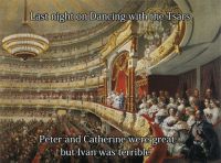 Last night on Dancing with the Tsars  but Ivan was terrible Welcome to Classical Art Memes, come like the page if you haven't yet