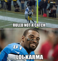 ‪#‎KARMASABITCH‬ NFL Memes Credit - Sports Memes: RULED NOT ACATCH  @LION SME MESNFL  LOL KARMA  Fox NFL ‪#‎KARMASABITCH‬ NFL Memes Credit - Sports Memes