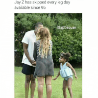 Blue's legs thicker than jays💀💀💀: Jay Z has skipped every leg day  available since 96  IG:@Daquan Blue's legs thicker than jays💀💀💀