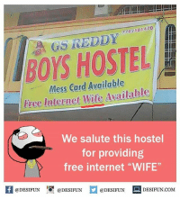 "Internet, Memes, and Free: 7702101470  GS REDDY  BOYS HOSTEL  Mess Card Available  Free Internet Wife Available  We salute this hostel  for providing  free internet ""WIFE""  K @DESIFUN 1 @DESIFUN @DESIFUN-DESIFUN.COM desifun"