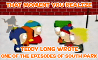 South Park, Wrestling, and World Wrestling Entertainment: THAT MOMENT MOU REALS CZE  TEDDY LONG  WROTE  ONE OF THE EPISODES OF  SOUTH pARK Now,hold on a minute there,playas pacman emoticon