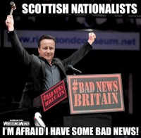 Bad, Facebook, and Meme: SCOTTISH NATIONALISTS  BAD NEWS  BRITAIN  FACEBOOK COMV  WRESTLING MEMES  I'M AFRAIDI HAVE SOME BAD NEWS! I made two versions of this... Sorry Scotland but I'm quite happy the UK gets to keep Grado and Drew Galloway...