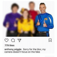 "779 likes  anthony wiggle Sorry for the blur, my  camera doesn't focus on the fake I love this so much. 😂😂 Did anyone else watch ""The Wiggles"" as a kid? I watched them all the time. 😂 - wiggles blur fake anthony tv 😂 😂😂 funny clean cleanmemes meme daily lol haha hehe hilarious comedy comedians laugh chuckle smile grin instagram instagramers followers like comment follow share"