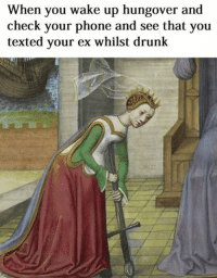 Welcome to Classical Art Memes, come like the page : When you wake up hungover and  check your phone and see that you  texted your ex whilst drunk Welcome to Classical Art Memes, come like the page