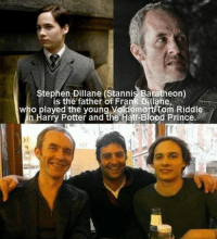 Game of Thrones Memes: Stephen Dillane (Stannis Baratheon)  is the father of Frank OTIane,  who plaved the voung ValdemortfTom Riddle Game of Thrones Memes
