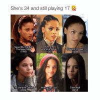 She's 34 and still playing 17  Buffy The  Saved By The Bell  Dawson's Creek  The New Class  Vampire Slayer  (1995)  (1997)  (1999)  The Vampire Diaries  Teen Wolf  Pretty Little Liars  2010  (2012)  (2009) this is Beyoncé's sister (Google Bianca Lawson)