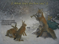 Welcome to Classical Art Memes, come like the page : What does the fox Say?  Ja  This meme would  have been amusing  back in 2013  Nah Welcome to Classical Art Memes, come like the page