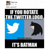 STAN LEE POSTED ONE OF MY MEMES ON HIS FACEBOOK ACCOUNT! 😭🔥💥😝🎊🎊😂 - thanks @batfamily_trivia for letting me know lifegoals xD: Stan Lee  8 hrs  Wait a second!  IF YOU ROTATE  THE TWITTER,LOGO  IGI Comic Book Memes  IT'S BATMAN STAN LEE POSTED ONE OF MY MEMES ON HIS FACEBOOK ACCOUNT! 😭🔥💥😝🎊🎊😂 - thanks @batfamily_trivia for letting me know lifegoals xD