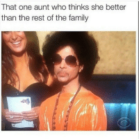 Family Meme: That one aunt who thinks she better  than the rest of the family