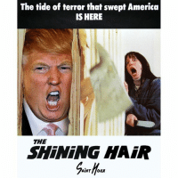 The tide of terror that swept America  IS HERE  THE  SHINING HAIR  AINT Toax The Shining Hair - Coming 2016 🔨