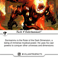 Dormammu I've come to bargain 😂 marvel drstrange marvelcomics picoftheday like follow: 7acts Entertainment/  Dormammu is the Ruler of the Dark Dimension, a  being of immense mystical power. He uses his vast  powers to conquer other universes and dimensions  O VILLAIN TRUEFACTS Dormammu I've come to bargain 😂 marvel drstrange marvelcomics picoftheday like follow