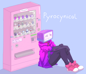 Pyrocynical Fanart now with Gamer Girl Bath Water: 7lumii 7  PYRO  Pyrocynical  YES  MIL  BEPIS  Greea  ENER  MGamer  Girl  Milk  Моox,  Goer  CHILD  BULLY  Air in  PBottle  Baring  Mil  GTRL BAT  Holy Water  Hlmes  Fav.  Lesbian  YTer  so Guys  12 3  456  7819  clox  WE DID IT...  mer  Paracoen Pyrocynical Fanart now with Gamer Girl Bath Water