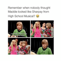 lol ok: Remember when nobody thought  Maddie looked like Sharpay from  High School Musical?  so Maddie, what part  d  arpay  you toing out for  sd look  Peo  just like he lol ok